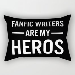 Fanfic Writers Are My Heros 2 Rectangular Pillow