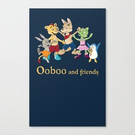 Ooboo and friends - Everyone Canvas Print