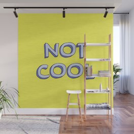 Not cool Wall Mural