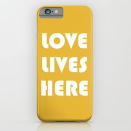Love Lives Here iPhone Case