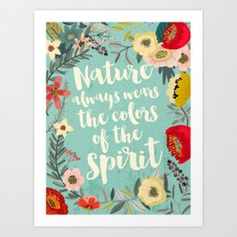 NATURE ALWAYS WEARS THE COLORS OF THE SPIRIT Art Print