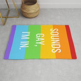 Sounds gay, I'm in Rug