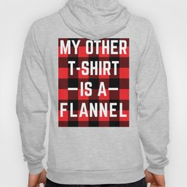 My other t-shirt is a flannel Hoody