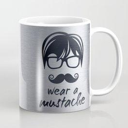 Wear a mustache Coffee Mug