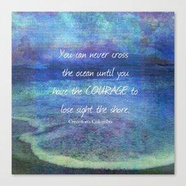 CROSS THE OCEAN QUOTE Canvas Print