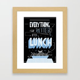 Everything is better after lunch Framed Art Print