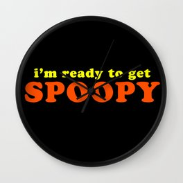 I'm Ready To Get Spoopy Wall Clock
