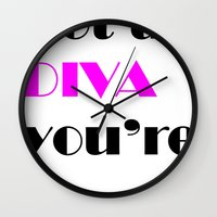 cunt Wall Clocks featuring YOU'RE NOT A DIVA, YOU'RE A CUNT by SLANTEDmind.com