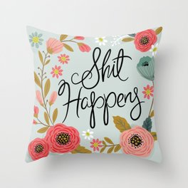 Pretty Swe*ry: Shit Happens Throw Pillow