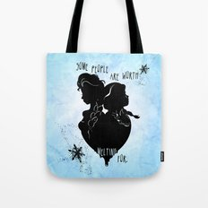 Some People Are Worth Melting For Tote Bag