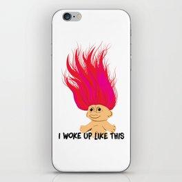 I Woke Up Like This Troll iPhone Skin