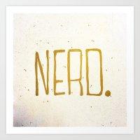 nerd Art Prints featuring Nerd. by Kelli Marie