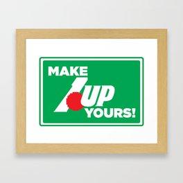 Make 1 Up Yours!  Framed Art Print