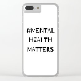#MentalHealthMatters Clear iPhone Case