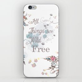 Boho stylish design. All good things are free and wild iPhone Skin