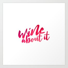 Wine About it Art Print