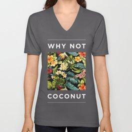 Why Not Coconut Unisex V-Neck