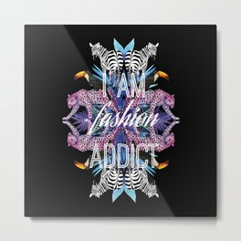 fashion addict print Metal Print