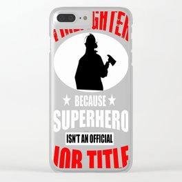 FIREFIGHTER JOB TITLE Clear iPhone Case