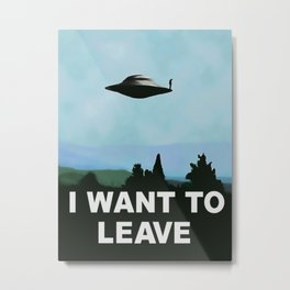 I want to be-leave ;) variation on famous UFO poster series TV show related classic 90s funny rework Metal Print