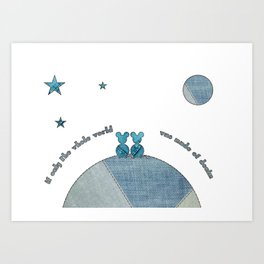 If Only the Whole World Was Made of Denim Art Print