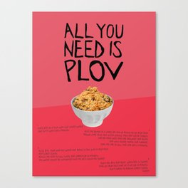 ALL YOU NEED IS PLOV Canvas Print