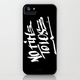 NO TIME TO LOSE iPhone Case