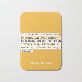 Edmund Hillary quote Bath Mat