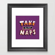 TAKE ALL THE NAPS Framed Art Print