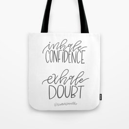 Inhale Confidence, Exhale Doubt Tote Bag
