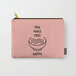 You make miso happy Carry-All Pouch