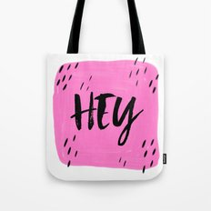 Hey - Pink typography Tote Bag