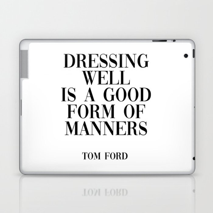 dressing well is a good form of manners Laptop & iPad Skin