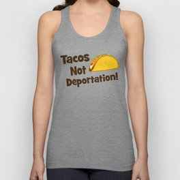Tacos Not Deportation Unisex Tank Top