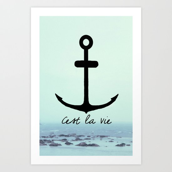 Cest La Vie (Anchor) Art Print