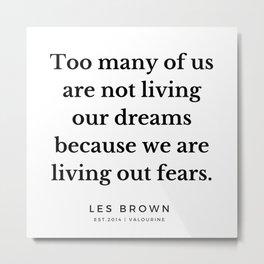 24    |  Les Brown  Quotes | 190824 Metal Print