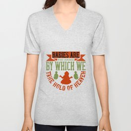 babies are the hands by which Unisex V-Neck