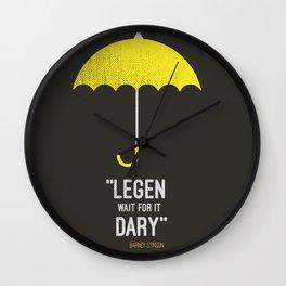 ''legen  wait for it  dary'' barney Stinson Wall Clock
