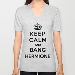 Keep Calm And Bang Hermione Unisex V-Neck