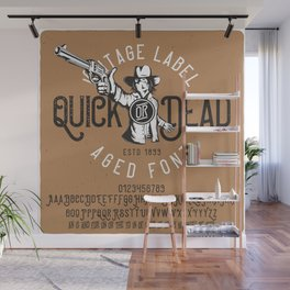 Quick or Dead Font 03 Wall Mural