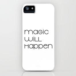 Magic Will Happen (black) iPhone Case