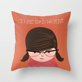 I use bad words brunette Throw Pillow