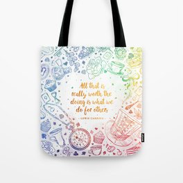 What we do for others - rainbow Tote Bag