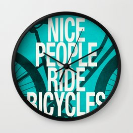 Nice People Ride Bicycles Wall Clock
