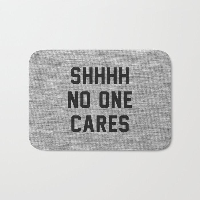 No One Cares Bath Mat