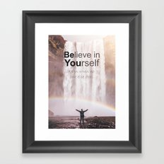 Motivational - Believe in you!  Framed Art Print