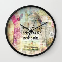 He who strays discovers new paths. TRAVEL QUOTE Wall Clock