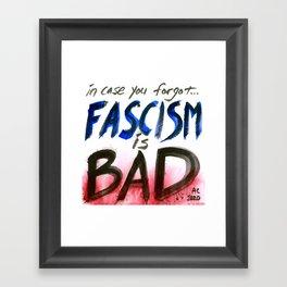 Fascism is Bad Framed Art Print