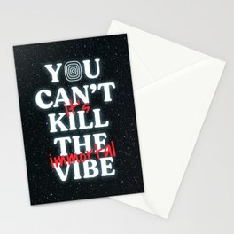 You Can't Kill The Vibe, It's Immortal Stationery Cards