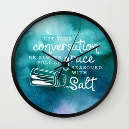 Let Your Conversation Be Always Full of Grace, Seasoned With Salt Wall Clock